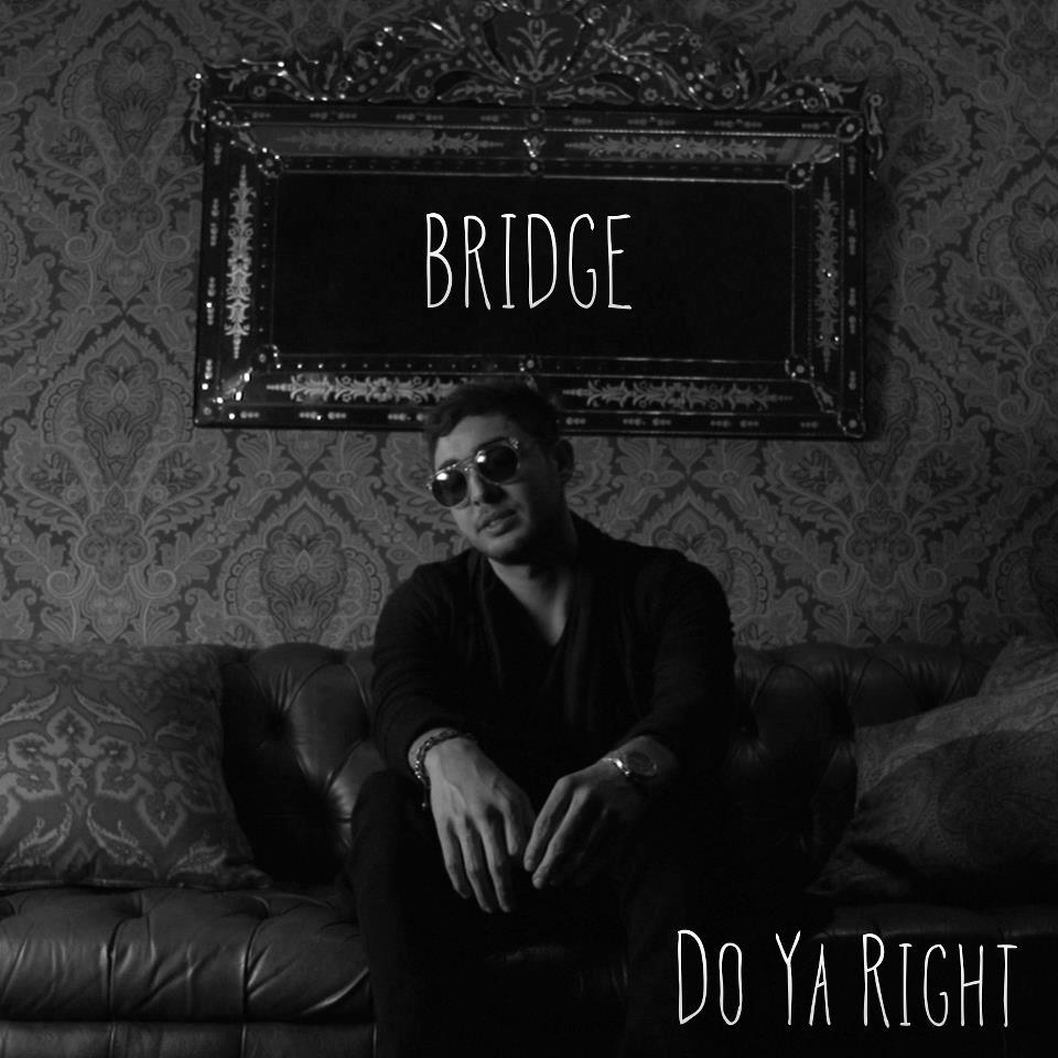 Bridge - Do Ya Right